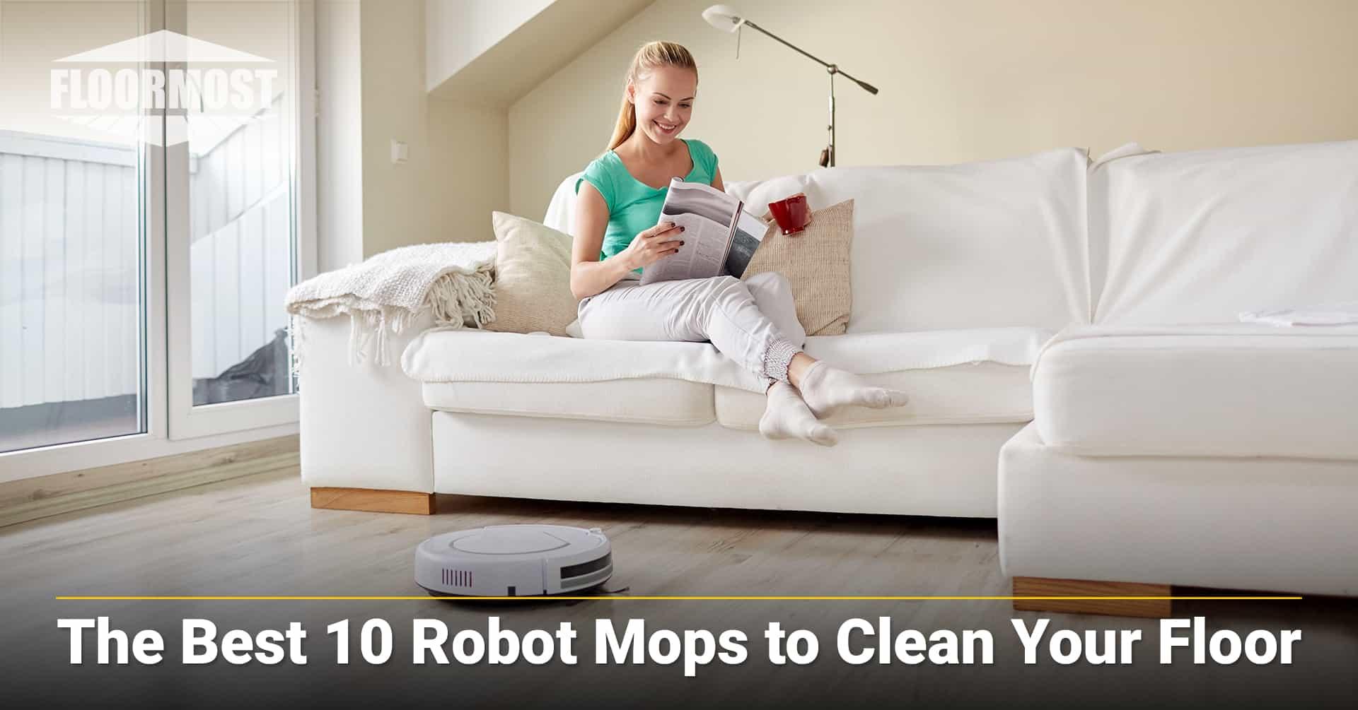 The Best 10 Robot Mops to Clean Your Floor