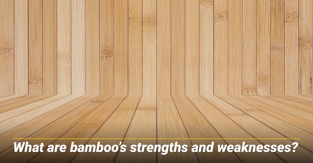 What are bamboo's strengths and weaknesses?